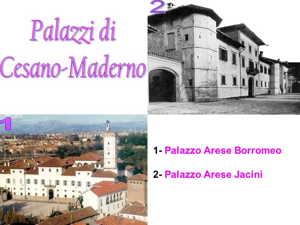 1- Palazzo Arese Borromeo 2- Palazzo Arese Jacini