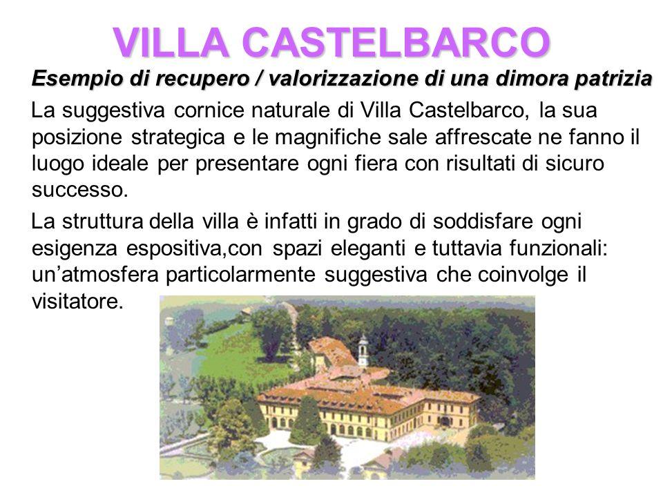VILLA CASTELBARCO Esempio di recupero / valorizzazione di una dimora patrizia La suggestiva cornice naturale di Villa Castelbarco, la sua posizione st