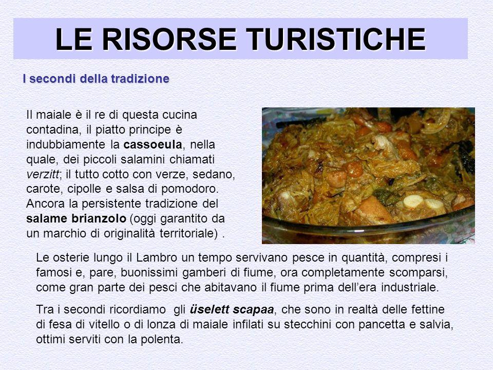 GASTRONOMIA LE RISORSE TURISTICHE I secondi della tradizione Le osterie lungo il Lambro un tempo servivano pesce in quantità, compresi i famosi e, par