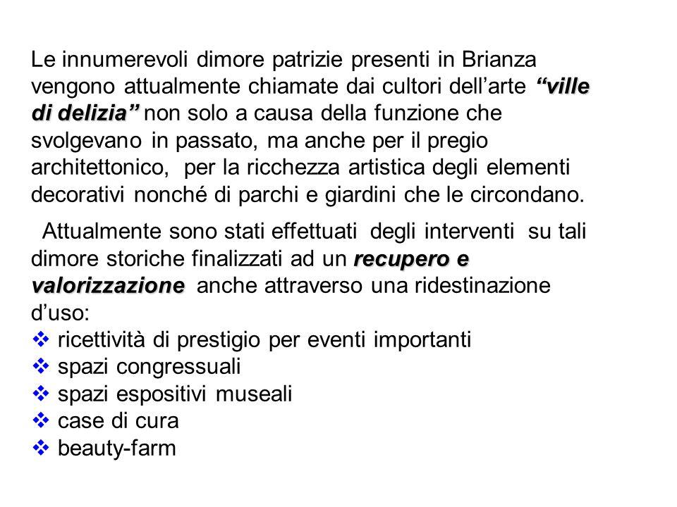 """""""ville di delizia"""" Le innumerevoli dimore patrizie presenti in Brianza vengono attualmente chiamate dai cultori dell'arte """"ville di delizia"""" non solo"""