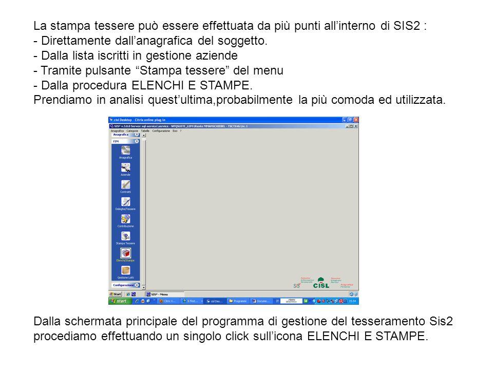 La stampa tessere può essere effettuata da più punti all'interno di SIS2 : - Direttamente dall'anagrafica del soggetto.
