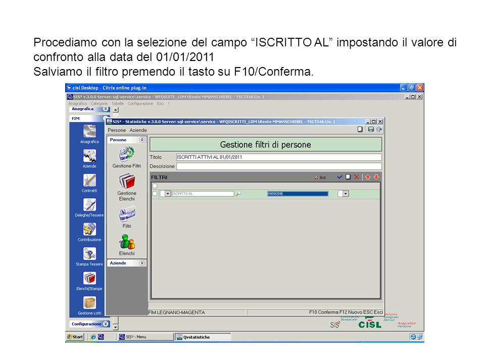 Procediamo con la selezione del campo ISCRITTO AL impostando il valore di confronto alla data del 01/01/2011 Salviamo il filtro premendo il tasto su F10/Conferma.
