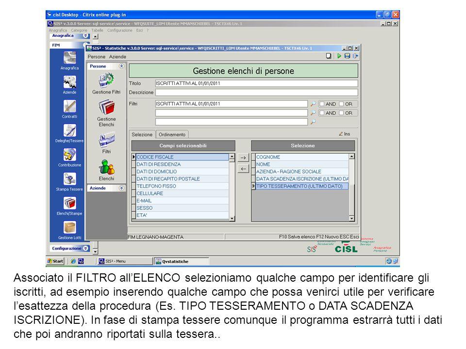 Associato il FILTRO all'ELENCO selezioniamo qualche campo per identificare gli iscritti, ad esempio inserendo qualche campo che possa venirci utile per verificare l'esattezza della procedura (Es.