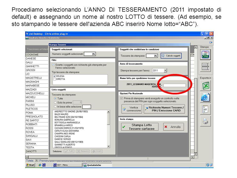 Procediamo selezionando L'ANNO DI TESSERAMENTO (2011 impostato di default) e assegnando un nome al nostro LOTTO di tessere.