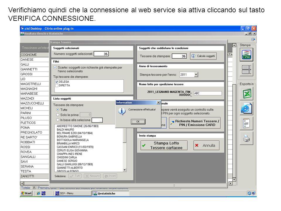 Verifichiamo quindi che la connessione al web service sia attiva cliccando sul tasto VERIFICA CONNESSIONE.