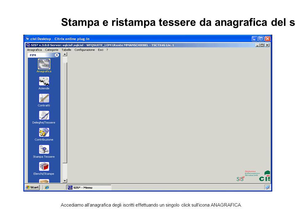 Stampa e ristampa tessere da anagrafica del soggetto Accediamo all anagrafica degli iscritti effettuando un singolo click sull icona ANAGRAFICA.