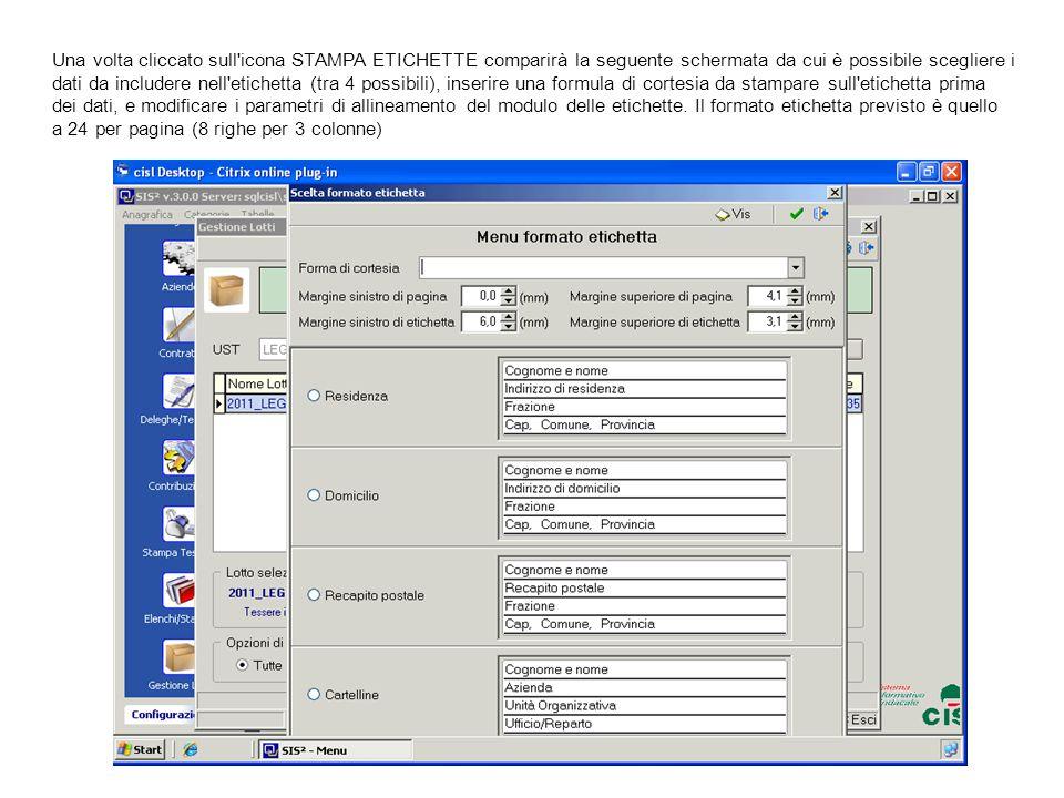 Una volta cliccato sull icona STAMPA ETICHETTE comparirà la seguente schermata da cui è possibile scegliere i dati da includere nell etichetta (tra 4 possibili), inserire una formula di cortesia da stampare sull etichetta prima dei dati, e modificare i parametri di allineamento del modulo delle etichette.