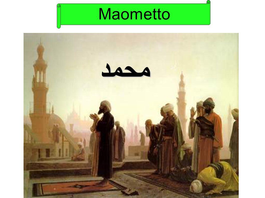 Nel 571 d.C.a La Mecca nacque MUHAMMAD, MAOMETTO, in una famiglia di commercianti.