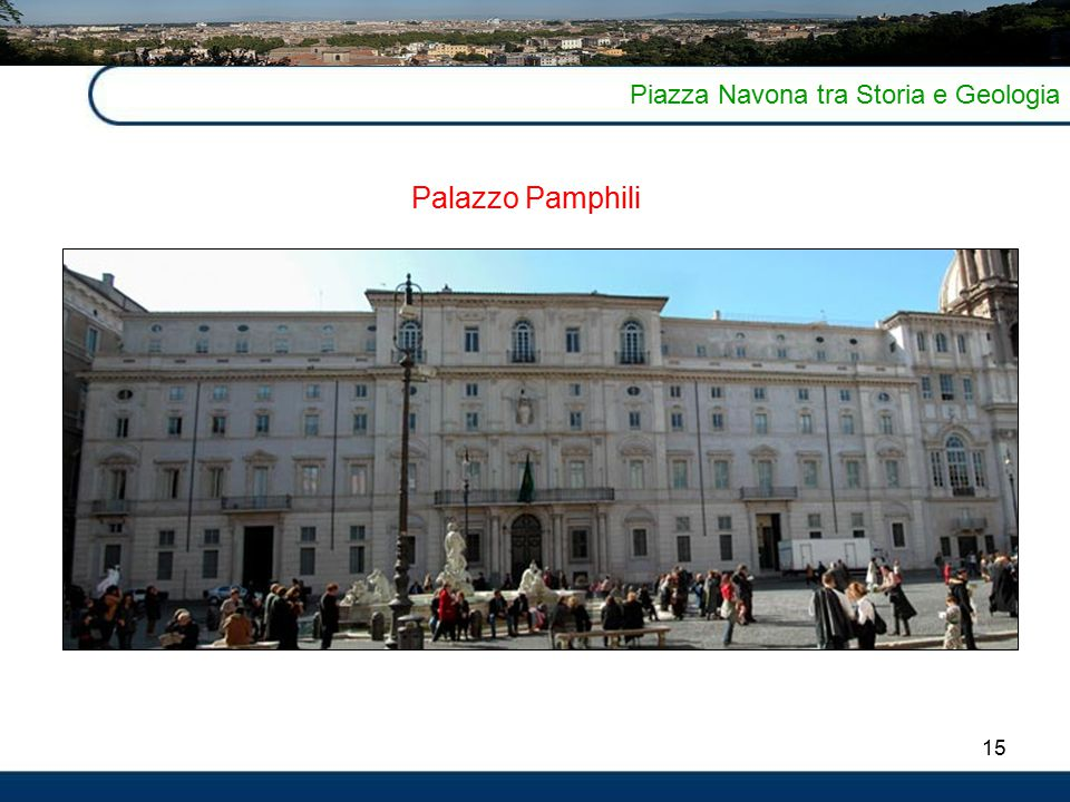 15 Piazza Navona tra Storia e Geologia Palazzo Pamphili