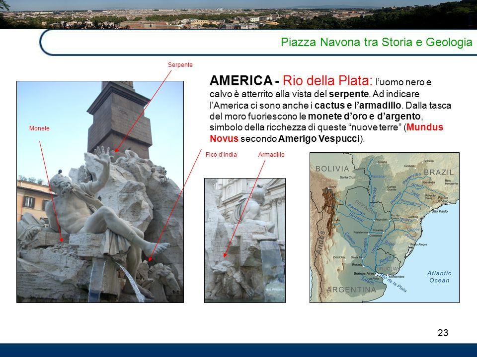 23 Piazza Navona tra Storia e Geologia AMERICA - Rio della Plata: l'uomo nero e calvo è atterrito alla vista del serpente.