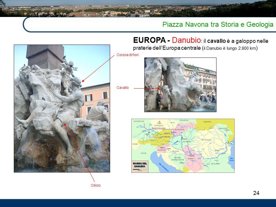 24 Piazza Navona tra Storia e Geologia EUROPA - Danubio : il cavallo è a galoppo nelle praterie dell'Europa centrale ( il Danubio è lungo 2.800 km ) Corona di fiori Cavallo Cilicio