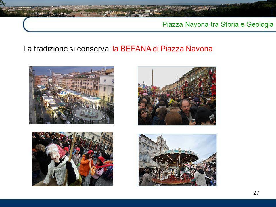 27 Piazza Navona tra Storia e Geologia La tradizione si conserva: la BEFANA di Piazza Navona
