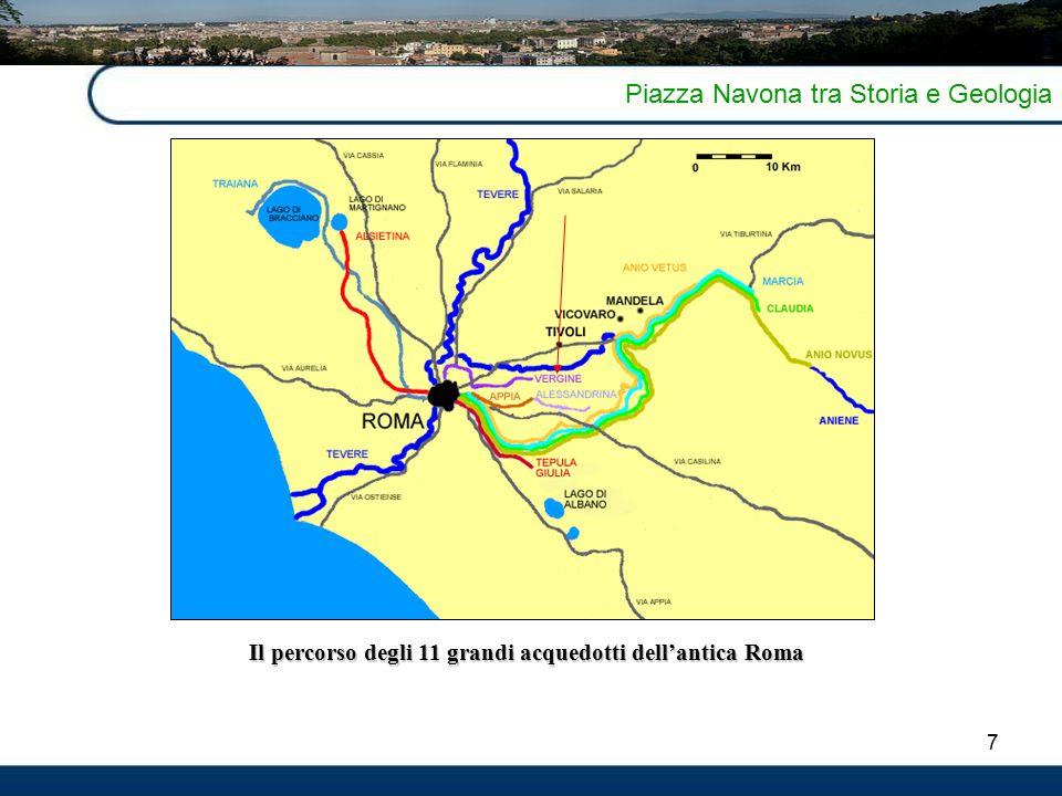 7 Piazza Navona tra Storia e Geologia Il percorso degli 11 grandi acquedotti dell'antica Roma