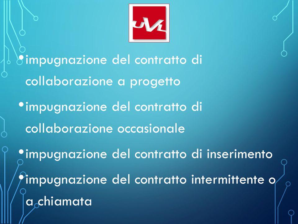 impugnazione del contratto di collaborazione a progetto impugnazione del contratto di collaborazione occasionale impugnazione del contratto di inserim