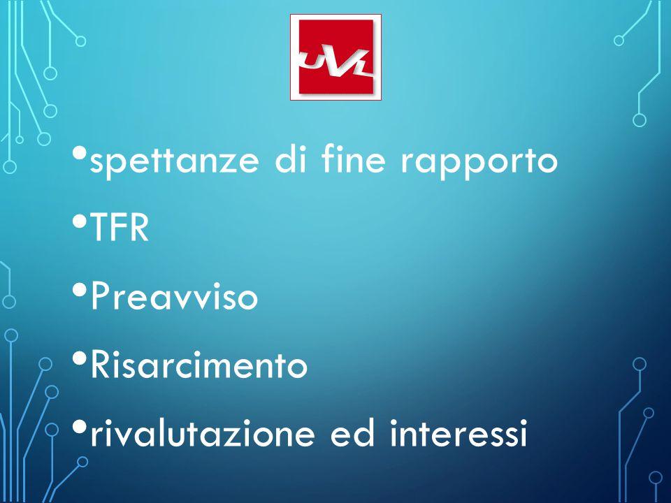 spettanze di fine rapporto TFR Preavviso Risarcimento rivalutazione ed interessi
