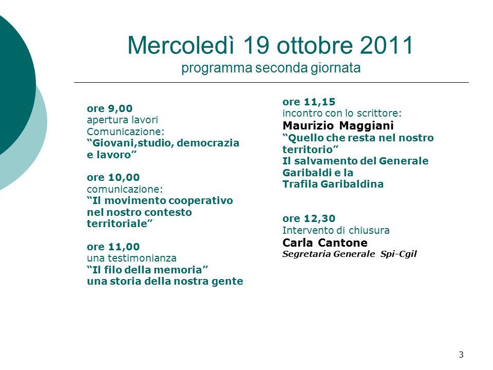 """3 Mercoledì 19 ottobre 2011 programma seconda giornata ore 9,00 apertura lavori Comunicazione: """"Giovani,studio, democrazia e lavoro"""" ore 10,00 comunic"""