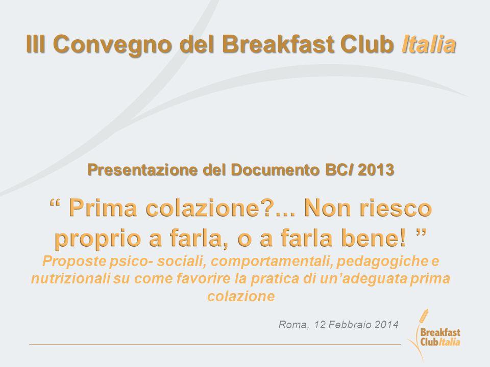 Il Documento 2012 spiega perché è importante fare la prima colazione…ma come spronare le persone a farla.