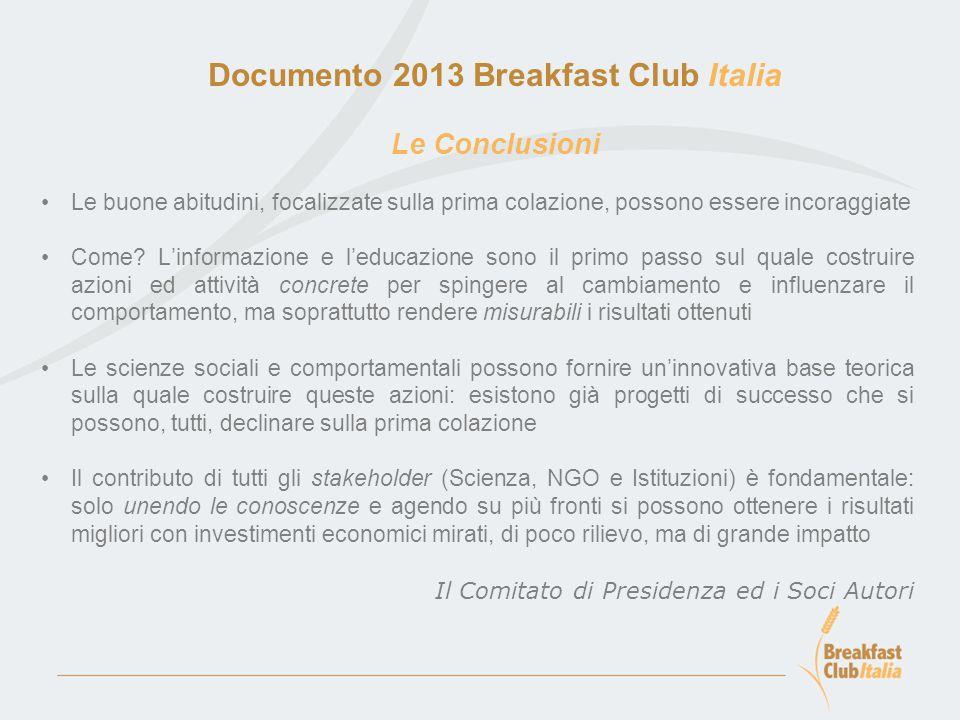 Documento 2013 Breakfast Club Italia Le Conclusioni Le buone abitudini, focalizzate sulla prima colazione, possono essere incoraggiate Come.