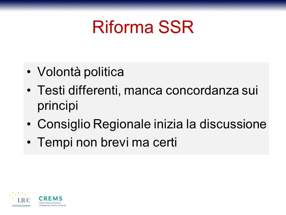 Riforma SSR Volontà politica Testi differenti, manca concordanza sui principi Consiglio Regionale inizia la discussione Tempi non brevi ma certi