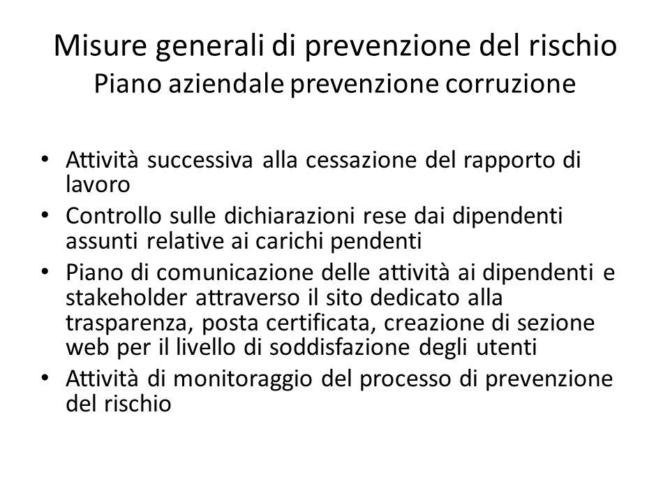 Misure generali di prevenzione del rischio Piano aziendale prevenzione corruzione Attività successiva alla cessazione del rapporto di lavoro Controllo