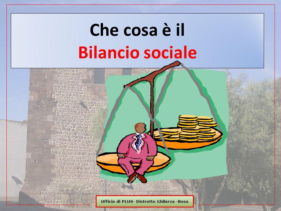 Ufficio di PLUS- Distretto Ghilarza -Bosa Che cosa è il Bilancio sociale 1