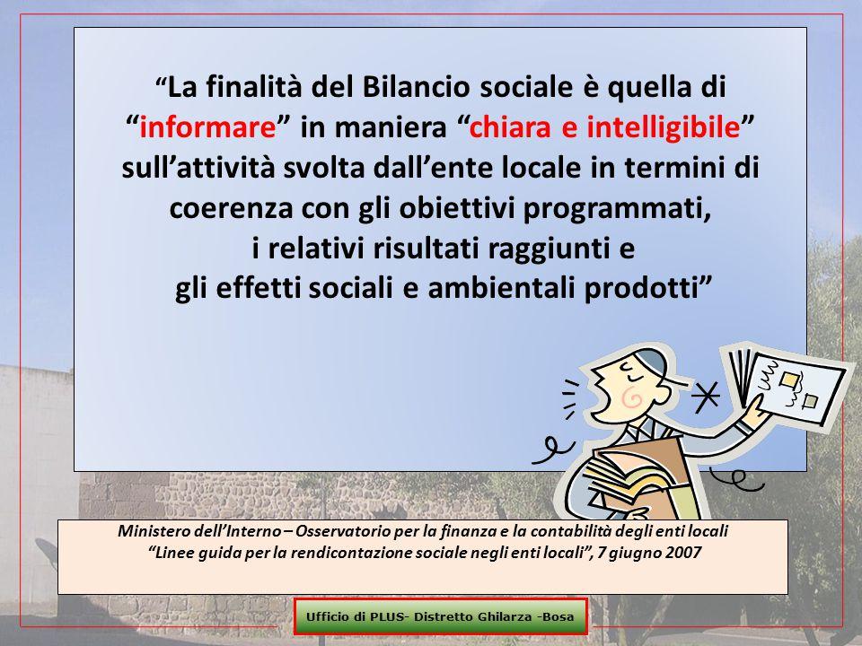 """"""" La finalità del Bilancio sociale è quella di """"informare"""" in maniera """"chiara e intelligibile"""" sull'attività svolta dall'ente locale in termini di coe"""