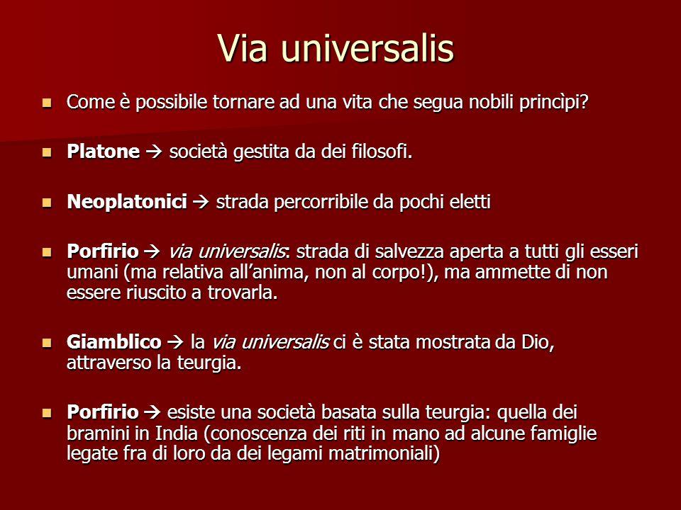 Via universalis Come è possibile tornare ad una vita che segua nobili princìpi.