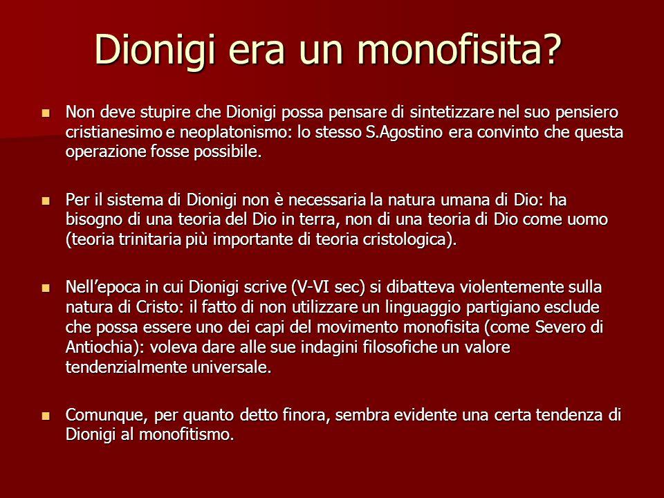 Dionigi era un monofisita.