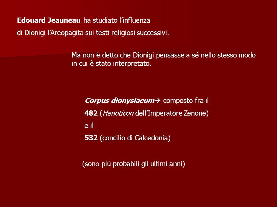 Edouard Jeauneau ha studiato l'influenza di Dionigi l'Areopagita sui testi religiosi successivi.