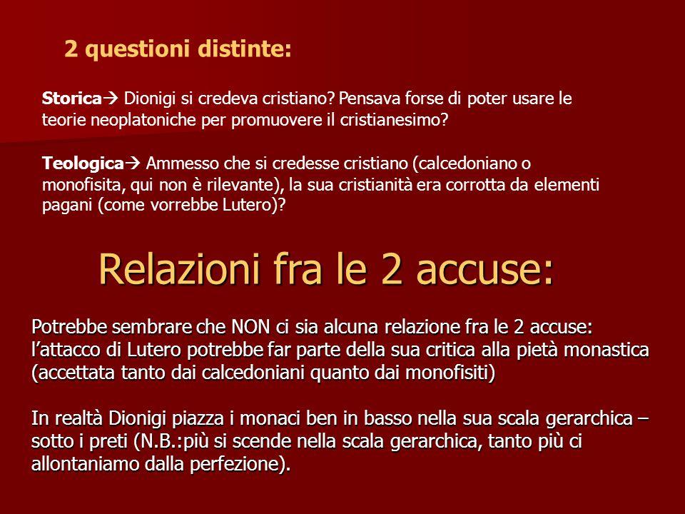 2 questioni distinte: Storica  Dionigi si credeva cristiano.
