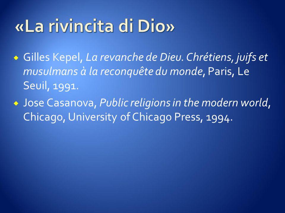  Gilles Kepel, La revanche de Dieu.