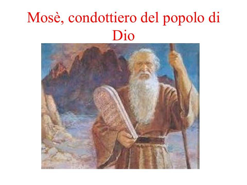 Mosè, condottiero del popolo di Dio