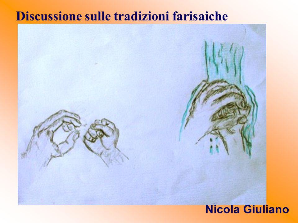 Discussione sulle tradizioni farisaiche Nicola Giuliano