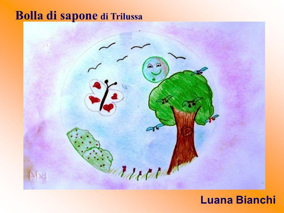 Bolla di sapone di Trilussa Luana Bianchi