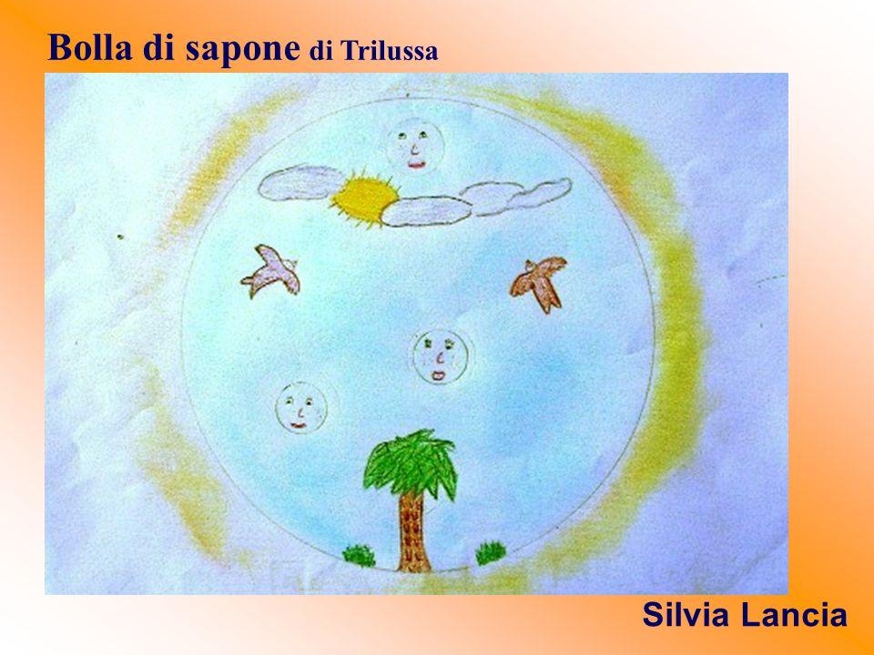 Bolla di sapone di Trilussa Silvia Lancia