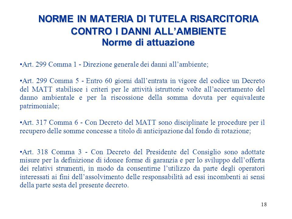 18 NORME IN MATERIA DI TUTELA RISARCITORIA CONTRO I DANNI ALL'AMBIENTE Norme di attuazione Art. 299 Comma 1 - Direzione generale dei danni all'ambient