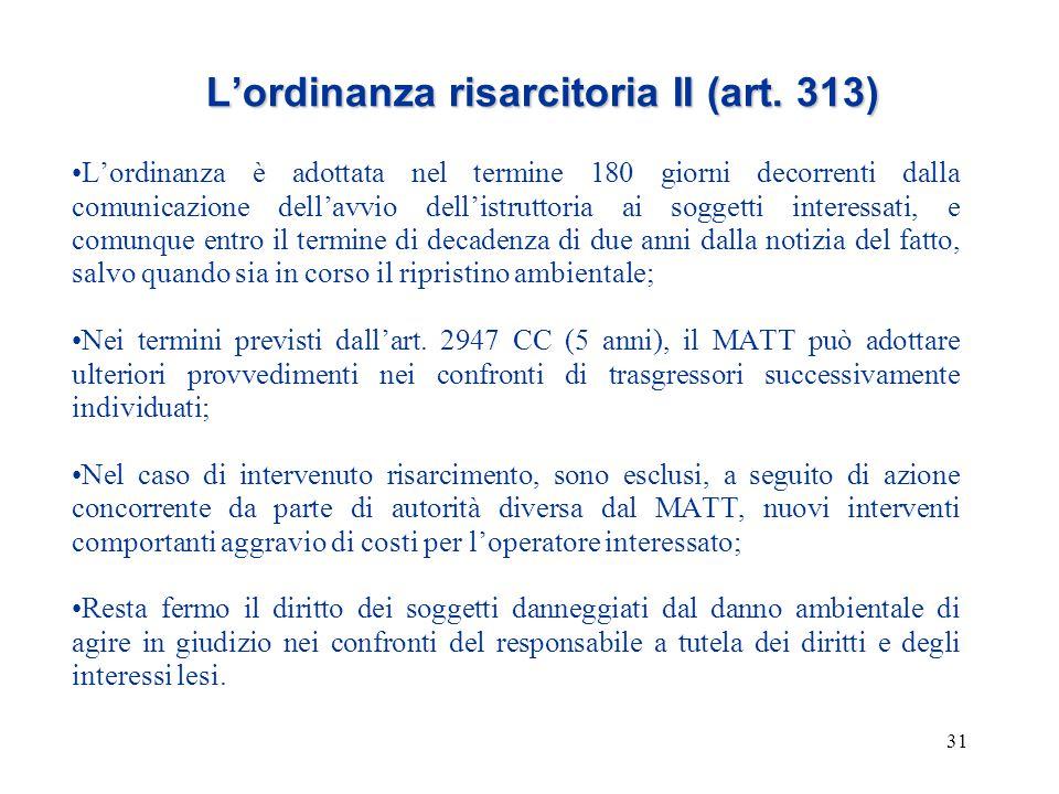 31 L'ordinanza risarcitoria II (art. 313) L'ordinanza è adottata nel termine 180 giorni decorrenti dalla comunicazione dell'avvio dell'istruttoria ai