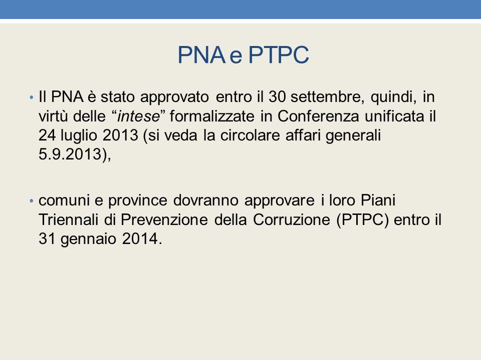 """PNA e PTPC Il PNA è stato approvato entro il 30 settembre, quindi, in virtù delle """"intese"""" formalizzate in Conferenza unificata il 24 luglio 2013 (si"""