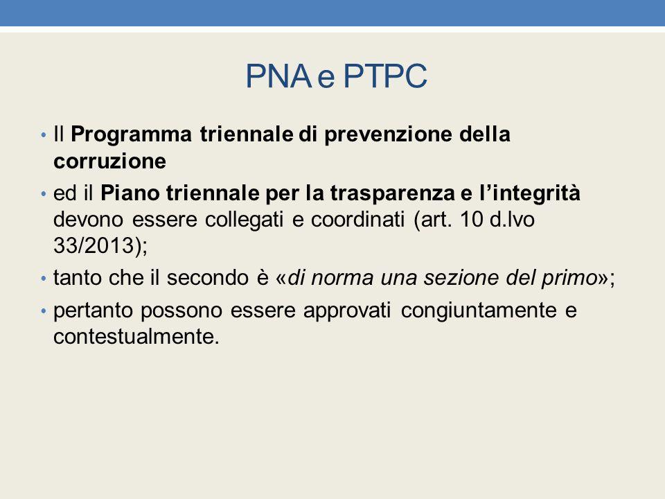 PNA e PTPC Il Programma triennale di prevenzione della corruzione ed il Piano triennale per la trasparenza e l'integrità devono essere collegati e coo