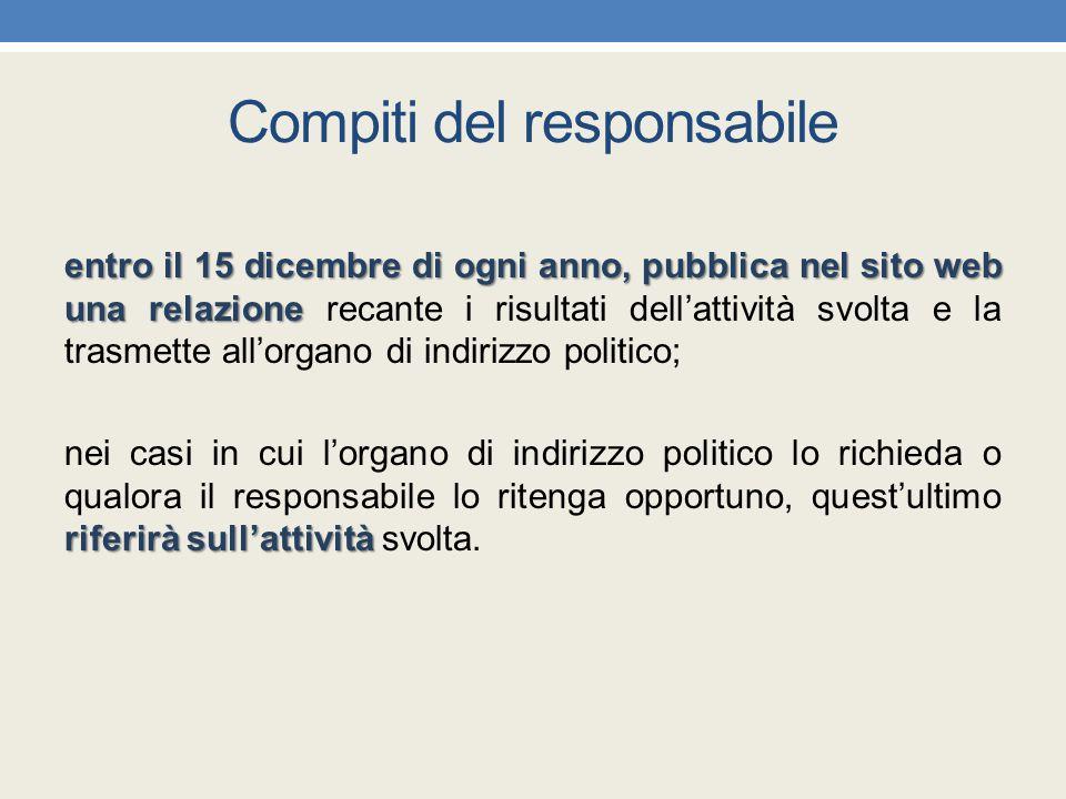 Compiti del responsabile entro il 15 dicembre di ogni anno, pubblica nel sito web una relazione entro il 15 dicembre di ogni anno, pubblica nel sito w
