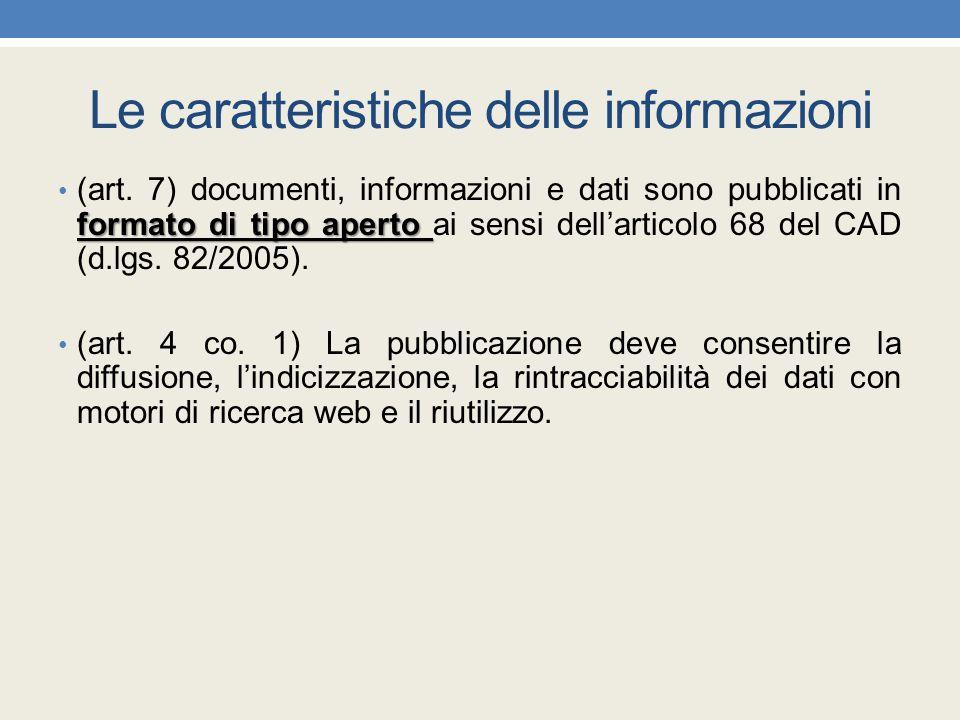 Le caratteristiche delle informazioni formato di tipo aperto (art. 7) documenti, informazioni e dati sono pubblicati in formato di tipo aperto ai sens