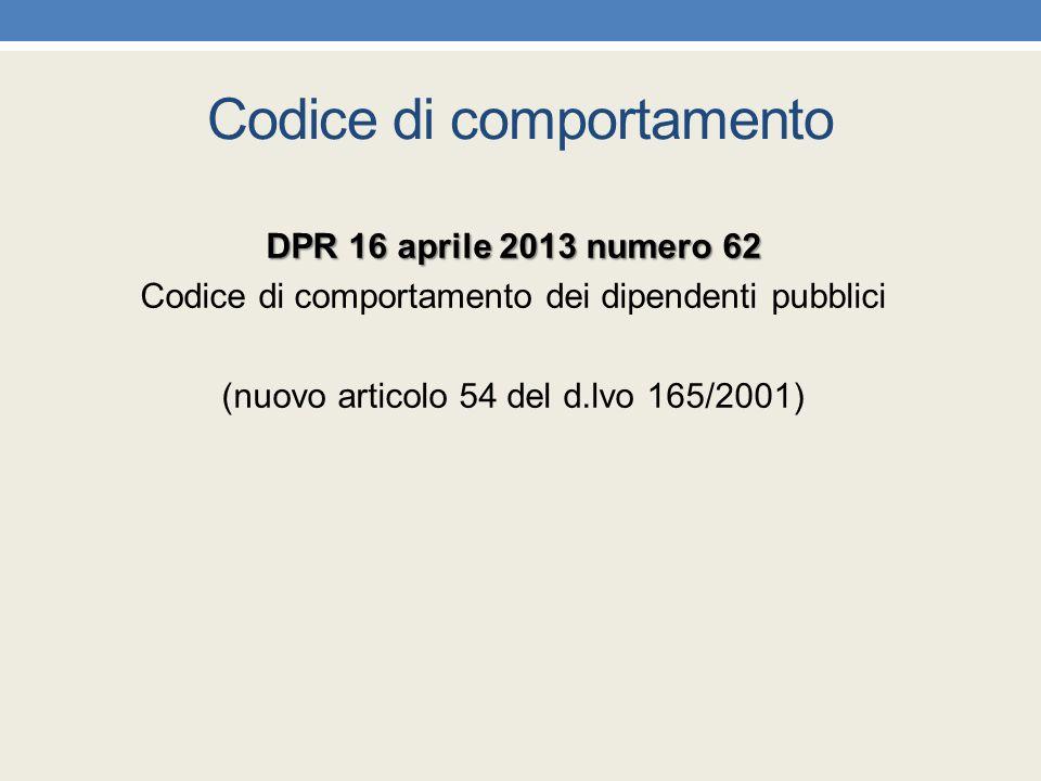 Codice di comportamento DPR 16 aprile 2013 numero 62 Codice di comportamento dei dipendenti pubblici (nuovo articolo 54 del d.lvo 165/2001)