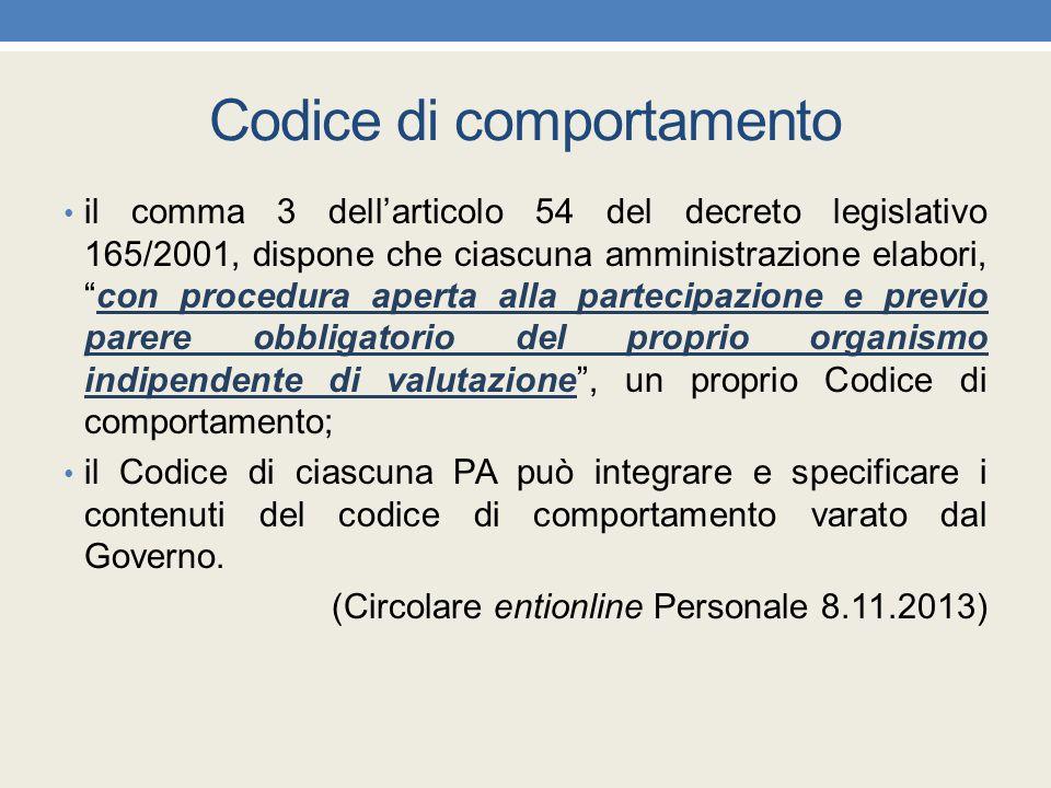 """Codice di comportamento il comma 3 dell'articolo 54 del decreto legislativo 165/2001, dispone che ciascuna amministrazione elabori, """"con procedura ape"""