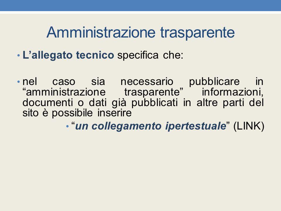 """Amministrazione trasparente L'allegato tecnico specifica che: nel caso sia necessario pubblicare in """"amministrazione trasparente"""" informazioni, docume"""