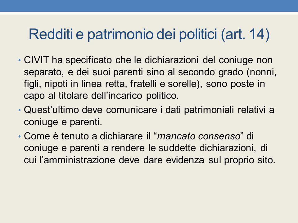 Redditi e patrimonio dei politici (art. 14) CIVIT ha specificato che le dichiarazioni del coniuge non separato, e dei suoi parenti sino al secondo gra