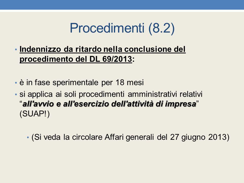 Procedimenti (8.2) Indennizzo da ritardo nella conclusione del procedimento del DL 69/2013: è in fase sperimentale per 18 mesi all'avvio e all'eserciz