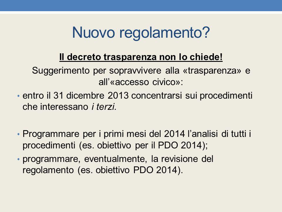 Nuovo regolamento? Il decreto trasparenza non lo chiede! Suggerimento per sopravvivere alla «trasparenza» e all'«accesso civico»: entro il 31 dicembre