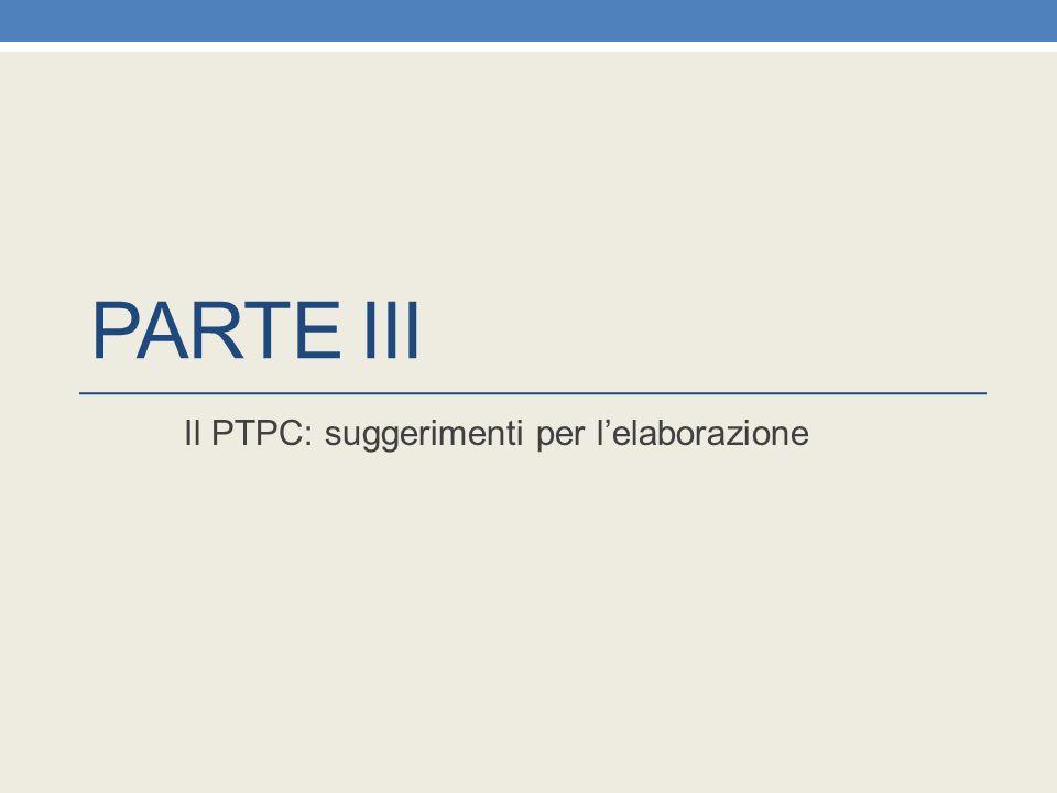 PARTE III Il PTPC: suggerimenti per l'elaborazione