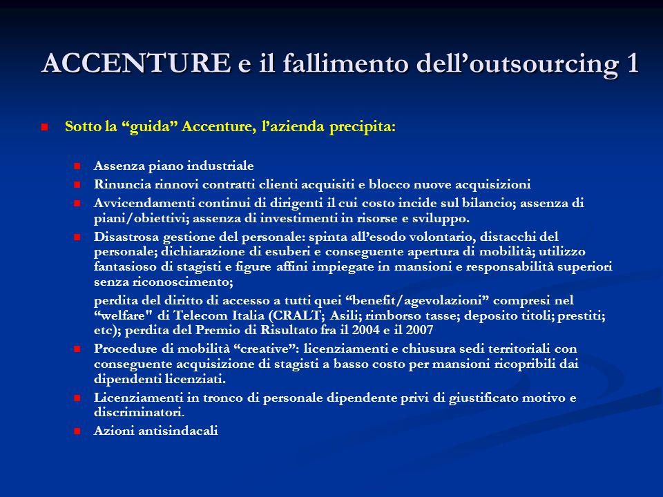 ACCENTURE e il fallimento dell'outsourcing 2 L'operazione di outsourcing di Accenture HR Services è stata condotta finanziariamente dal socio inglese Accenture HR Services Int.