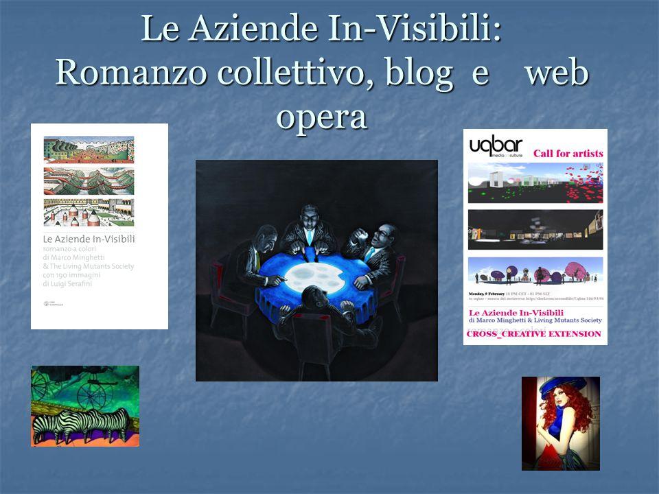 Le Aziende In-Visibili: Romanzo collettivo, blog e web opera